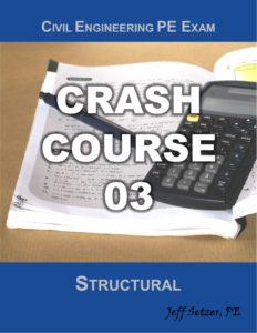 Civil Engineering Structural PE Exam Crash Course 03